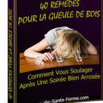La gueule de bois 40 remèdes